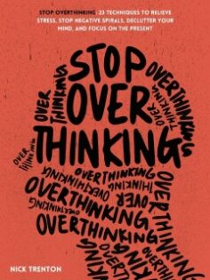 Stop Overthinking by Nick Trenton